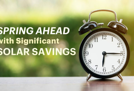 Time for Significant Solar Savings as we Spring Ahead with Daylight Saving Time