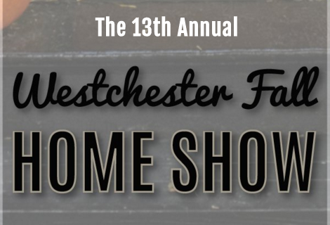 Westchester Fall Home Show